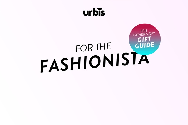 For the fashionista.