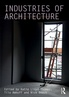 Book review: Industries of Architecture